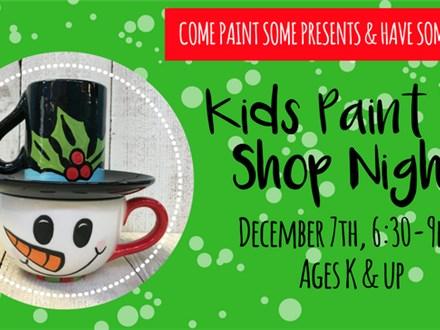 Kids Paint & Shop Night Out - 12/7