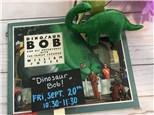 """Pre-K Storytime """"Dinosaur Bob!"""""""