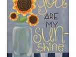Adult Canvas Night May 29th - You R My Sunshine